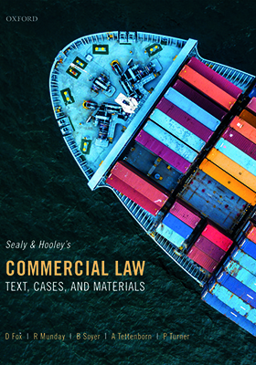 Sealy and Hooley's Commercial Law: Text, Cases, and Materials sixth edition